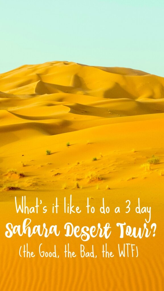 The Sahara Desert in Morocco is an unbelievable place. But getting there is not quick or easy - and you may be in for more than you bargained for. Read on to learn if it's the right choice for you!
