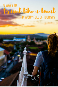 Hate feeling like a tourist? Stop sticking out like a sore thumb. Here are 8 ways you can live like a local - even if you don't have much time.